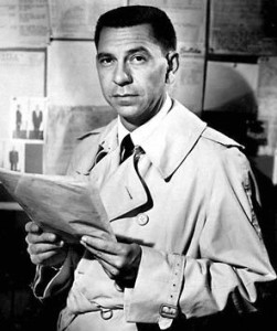 Jack Webb as Joe Friday.